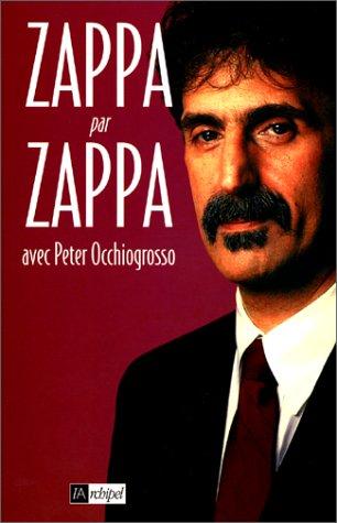 Zappa par Zappa (9782841872268) by Frank Zappa; Jean-Marie Millet; Peter Occhiogrosso