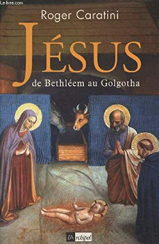 9782841872312: Jésus, de Bethléem au Golgotha