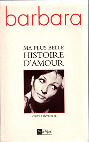 9782841872640: Ma plus belle histoire d'amour : l'oeuvre intégrale