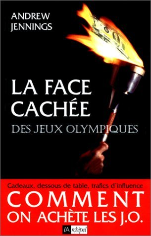 La Face cachée des Jeux Olympiques (9782841872671) by Andrew Jennings; Jean-Christophe Audray