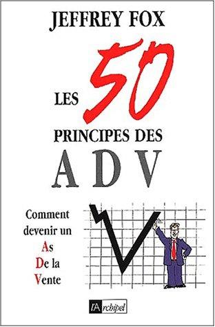 9782841873630: Les 50 principes des ADV : Comment devenir un as de la vente