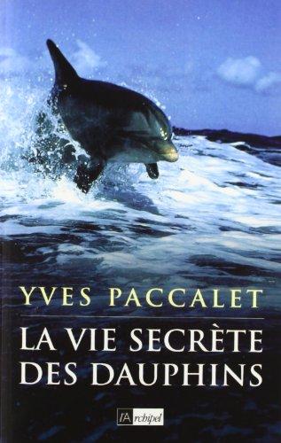 9782841874156: La vie secrete des dauphins
