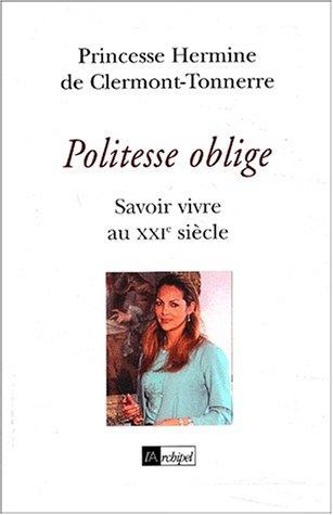 9782841874637: Politesse oblige - Savoir vivre au XXIe si�cle