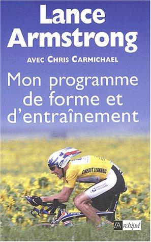 Mon programme de forme et d'entrainement (2841874745) by Lance Armstrong; Chris Carmichael