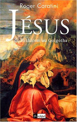 9782841875436: Jésus : De Bethléem au Golgotha