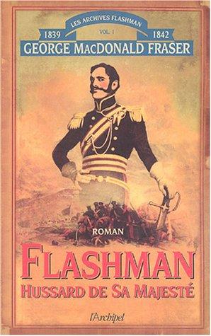 FLASHMAN, LE HUSSARD DE SA MAJESTE: MCDONALD FRASER, GEORGE