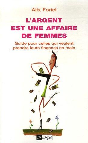 9782841878604: L'argent est une affaire de femmes