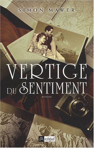 Vertige du sentiment (French Edition) (9782841879441) by Simon Mawer
