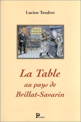 9782841900589: La table au pays de Brillat-Savarin