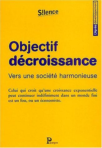 9782841901210: Objectif décroissance : Vers une société harmonieuse
