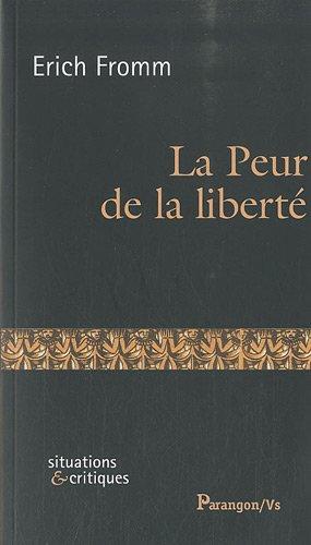 9782841901623: La Peur de la liberté (Situations et critiques)