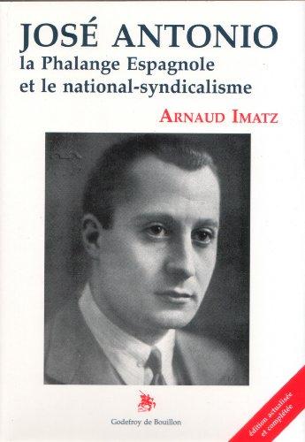 9782841911011: José Antonio : la Phalange espagnole et le national-syndicalisme
