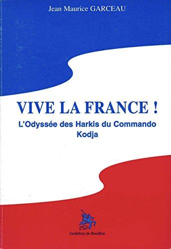 Vive la France!: L'doyssée des harkis du: Garceau, Jean Maurice