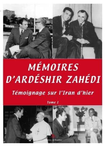 9782841912308: Mémoires d Ardéshir Zahédi, Témoignage sur l Iran d hier