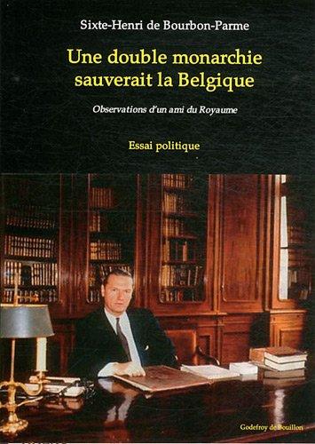 9782841912537: Une double monarchie sauverait la Belgique : Observations d'un ami du Royaume
