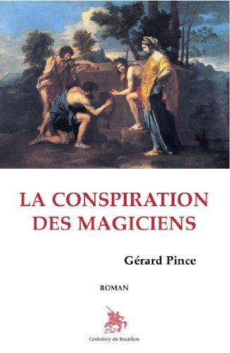 9782841912742: La conspiration des magiciens