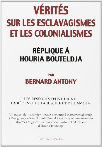 9782841913473: Vérités sur les esclavagismes et les colonialismes