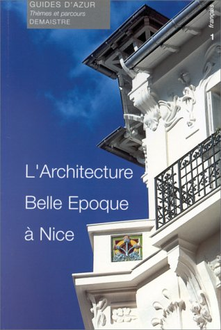9782841940028: L'architecture Belle Epoque à Nice
