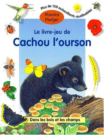 9782841960941: Le livre-jeu de cachou l'ourson (livre comprenant des autocollants)