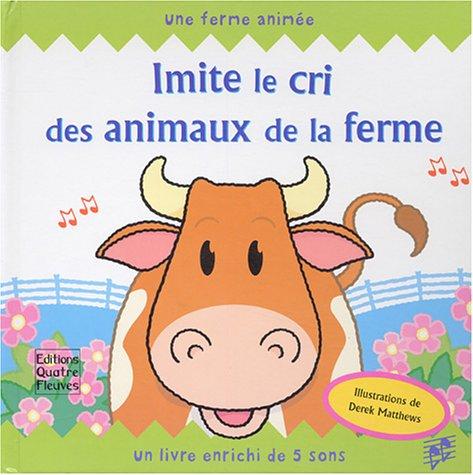 9782841964116: Imite le cri des animaux de la ferme : Un livre enrichi de 5 sons