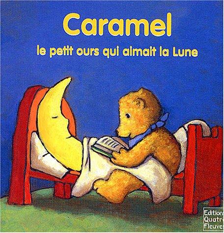 Caramel : Le petit ours qui aimait la lune: n/a