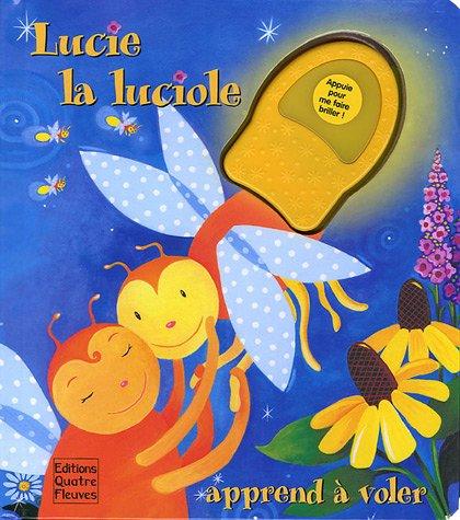 9782841964796: Lucie la Luciole apprend à voler