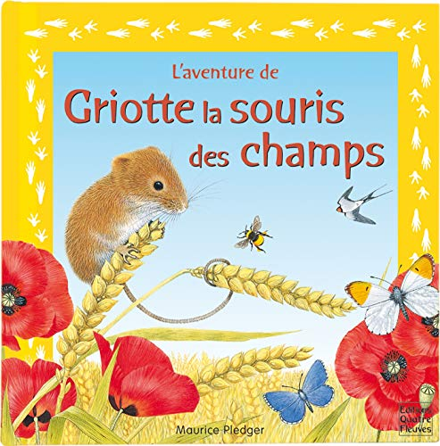 Griotte la souris des champs (French Edition) (284196499X) by Maurice Pledger