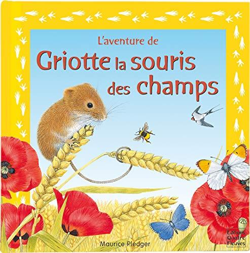 Griotte la souris des champs (French Edition) (9782841964994) by [???]