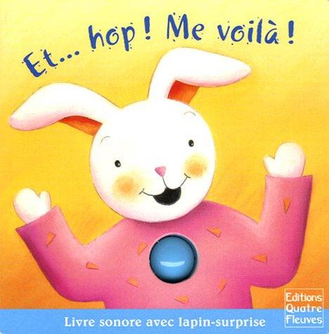 9782841965182: Et... hop ! Me voilà ! : Livre sonore avec lapin-surprise (1Jeu)