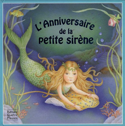 9782841967490: L'Anniversaire de la petite sirène (French Edition)