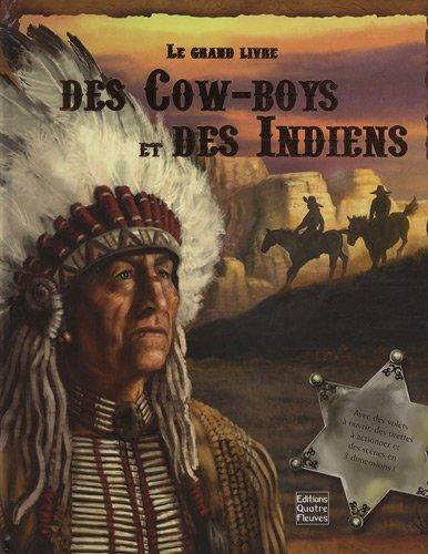 9782841967544: Le grand livre des Cow-Boys et des Indiens