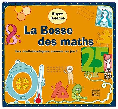 9782841969777: La Bosse des maths : Les mathématiques comme un jeu !