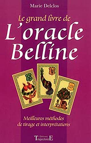 LE GRAND LIVRE DE L'ORACLE BELLINE ;: DELCLOS, MARIE
