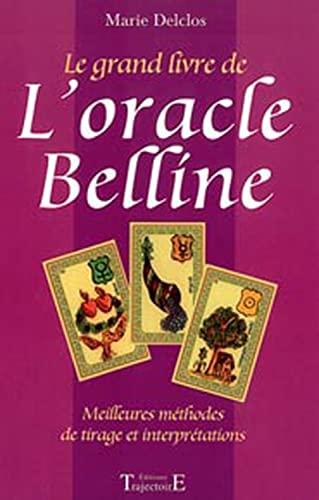 Le grand livre de l'oracle Belline: Delclos, Marie