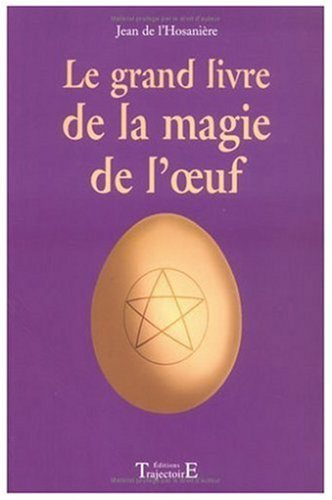 9782841970285: Le grand livre de la magie de l'oeuf