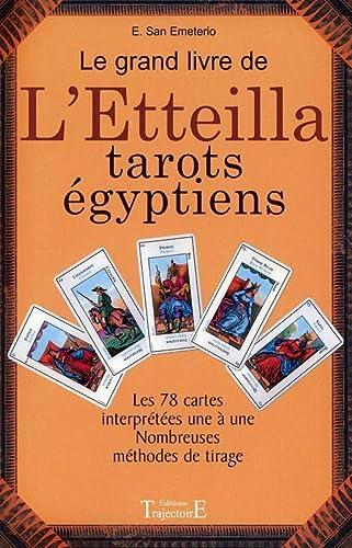 LE GRAND LIVRE DE L'ETEILLA TAROTS EGYPTIENS: SAN-EMETERIO, E