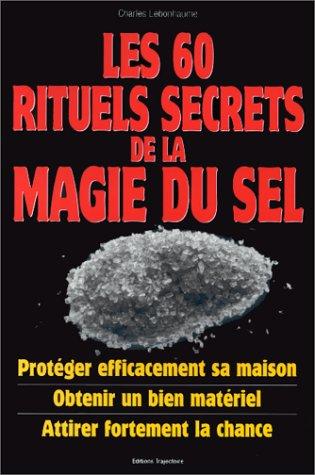 9782841970445: Les 60 rituels secrets de la magie du sel