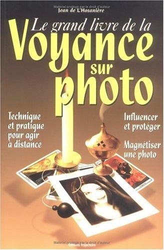 9782841970544: Le grand livre de la voyance sur photo.