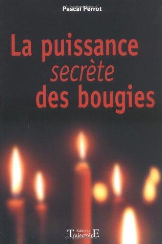 9782841970803: La puissance secrete des bougies
