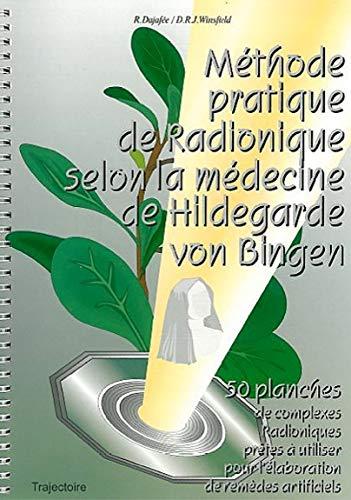 9782841970926: Méthode pratique de radionique selon la médecine de Hildegarde Von Bingen