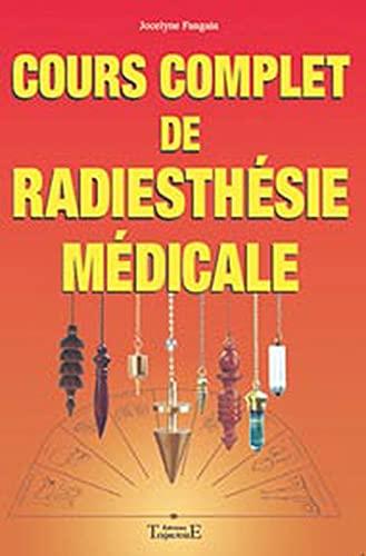 9782841971510: Cours complet de radiesthésie médicale