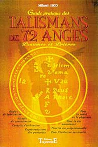 9782841971527: Guide pratique des talismans des 72 anges : psaumes et prieres (French Edition)