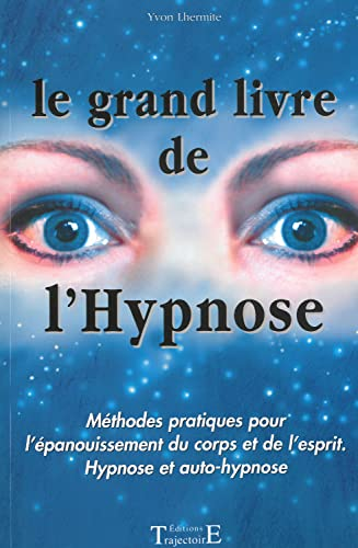 Le grand livre de l'hypnose (French Edition): Yvon Lhermite