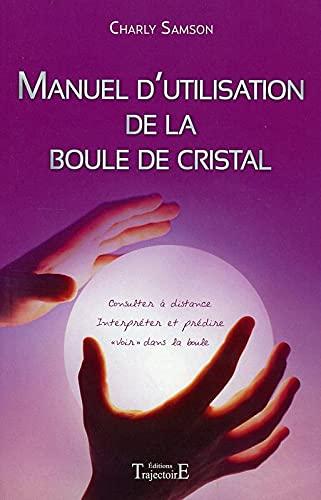 9782841972050: Manuel d'utilisation de la boule de cristal