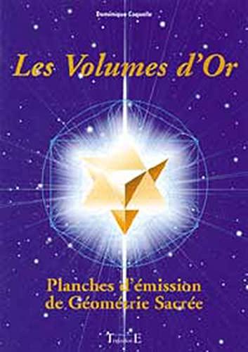 9782841972173: Les volumes d'or : Planches d'�mission de g�om�trie sacr�e