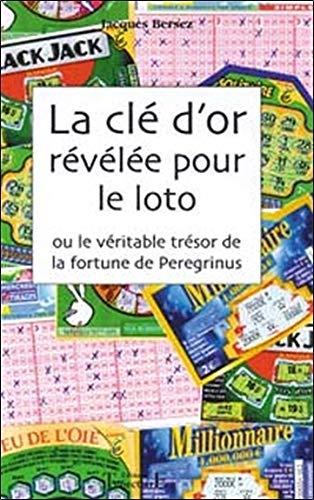 LA CLE D'OR REVELEE POUR LE LOTO: BERSEZ, JACQUES