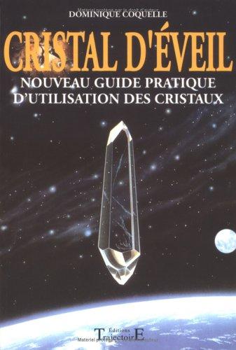 9782841972708: Cristal d'�veil : Nouveau guide pratique d'utilisation des cristaux