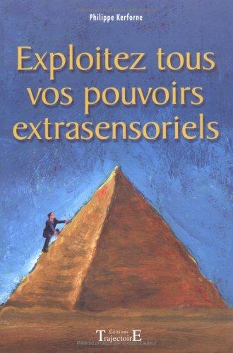 9782841973187: Exploitez tous vos pouvoirs extrasensoriels (French Edition)