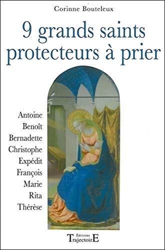 9 grands saints protecteurs à prier: Corinne Bouteleux,