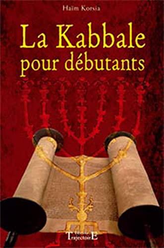 La Kabbale pour dà butants (French Edition): TRAJECTOIRE